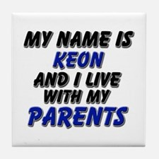my name is keon and I live with my parents Tile Co