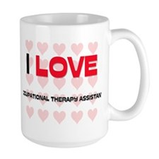 I LOVE OCCUPATIONAL THERAPY ASSISTANTS Mug