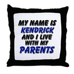 my name is kendrick and I live with my parents Thr