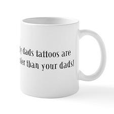 My dads tattoos are cooler th Mug