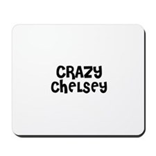 CRAZY CHELSEY Mousepad