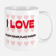 I LOVE NUCLEAR POWER PLANT WORKERS Mug