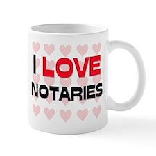I LOVE NOTARIES Mug