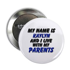 my name is kaylyn and I live with my parents 2.25