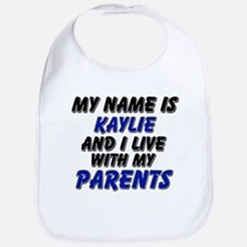 my name is kaylie and I live with my parents Bib