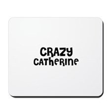 CRAZY CATHERINE Mousepad