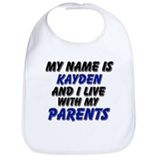 my name is kayden and I live with my parents Bib