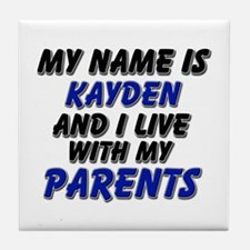 my name is kayden and I live with my parents Tile