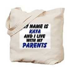 my name is kaya and I live with my parents Tote Ba