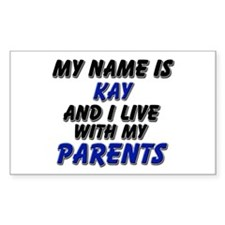 my name is kay and I live with my parents Decal