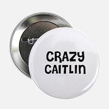 CRAZY CAITLIN Button