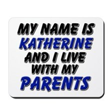 my name is katherine and I live with my parents Mo