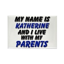 my name is katherine and I live with my parents Re
