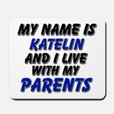 my name is katelin and I live with my parents Mous