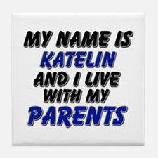 my name is katelin and I live with my parents Tile