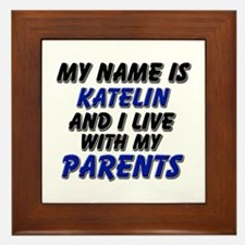 my name is katelin and I live with my parents Fram