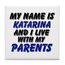 my name is katarina and I live with my parents Til