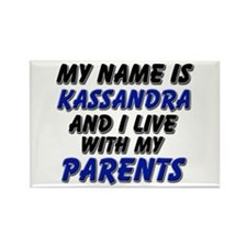 my name is kassandra and I live with my parents Re