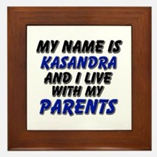 my name is kasandra and I live with my parents Fra