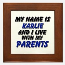 my name is karlie and I live with my parents Frame