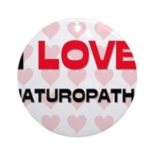 I LOVE NATUROPATHS Ornament (Round)