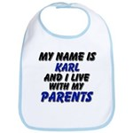 my name is karl and I live with my parents Bib