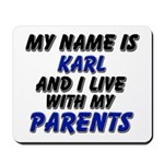 my name is karl and I live with my parents Mousepa