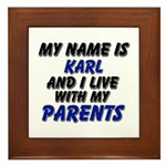 my name is karl and I live with my parents Framed