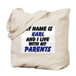 my name is karl and I live with my parents Tote Ba