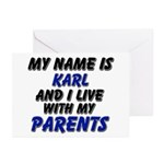 my name is karl and I live with my parents Greetin