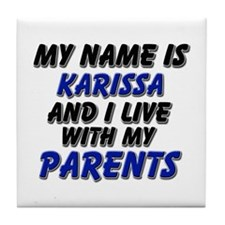 my name is karissa and I live with my parents Tile