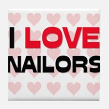 I LOVE NAILORS Tile Coaster