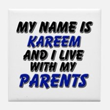my name is kareem and I live with my parents Tile