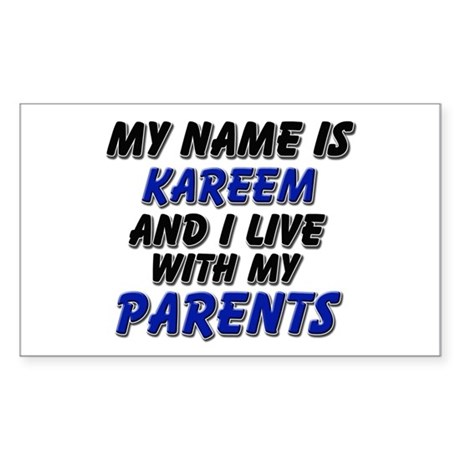 my name is kareem and I live with my parents Stick