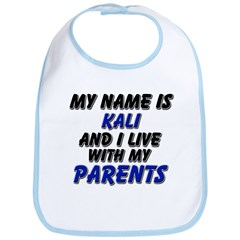 my name is kali and I live with my parents Bib