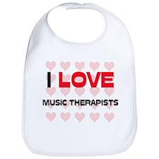 I LOVE MUSIC THERAPISTS Bib