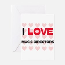 I LOVE MUSIC DIRECTORS Greeting Cards (Pk of 10)