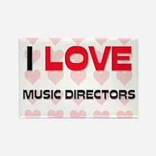 I LOVE MUSIC DIRECTORS Rectangle Magnet