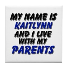 my name is kaitlynn and I live with my parents Til