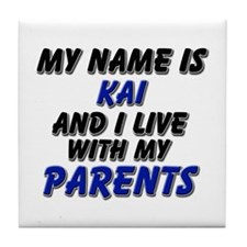 my name is kai and I live with my parents Tile Coa