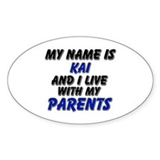 my name is kai and I live with my parents Decal