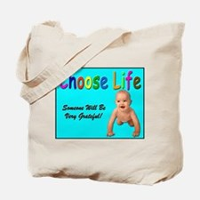 Choose Life for Pro Life Tote Bag