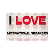 I LOVE MOTIVATIONAL SPEAKERS Rectangle Magnet