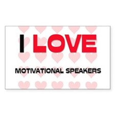 I LOVE MOTIVATIONAL SPEAKERS Rectangle Decal