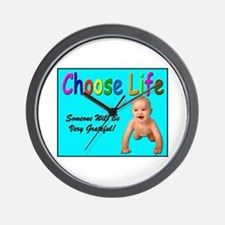 Choose Life for Pro Life Wall Clock