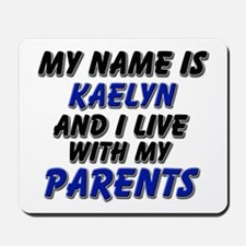 my name is kaelyn and I live with my parents Mouse