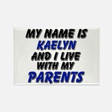 my name is kaelyn and I live with my parents Recta