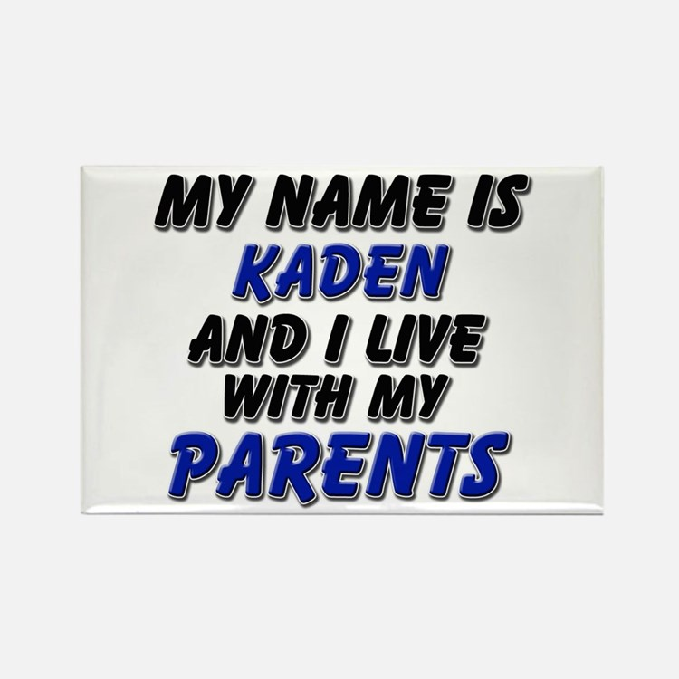 my name is kaden and I live with my parents Rectan