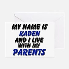 my name is kaden and I live with my parents Greeti