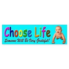 Choose Life for Pro Life Bumper Bumper Sticker